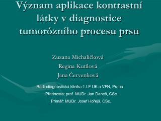 V�znam aplikace kontrastn� l�tky v diagnostice tumor�zn�ho procesu prsu