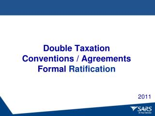 Double Taxation  Conventions / Agreements Formal  Ratification