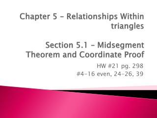 HW #21  pg. 298 #4-16 even, 24-26, 39