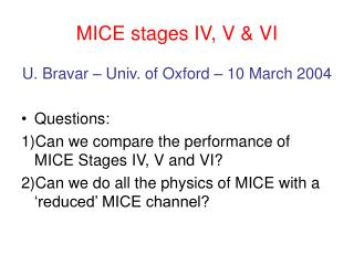 MICE stages IV, V & VI