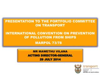 MR MAWETHU VILANA ACTING DIRECTOR-GENERAL 29 JULY 2014