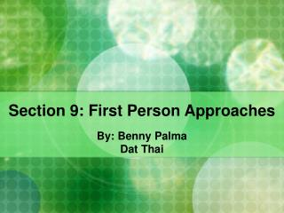 Section 9: First Person Approaches
