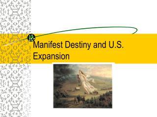 Manifest Destiny and U.S. Expansion