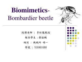 B iomimetics -  Bombardier beetle