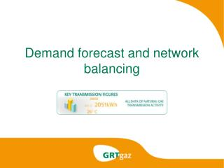 Demand forecast and network balancing