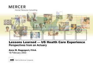 Lessons Learned � US Health Care Experience Perspectives from an Actuary