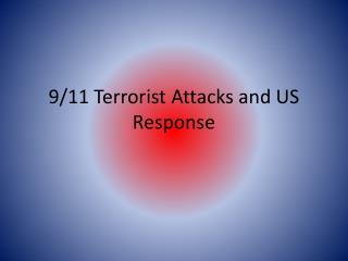 9/11 Terrorist Attacks and US Response