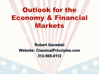 Outlook for the Economy & Financial Markets