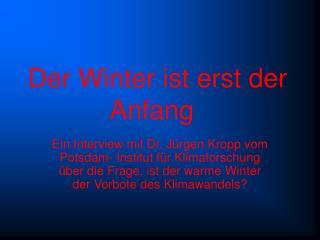 Der Winter ist erst der Anfang