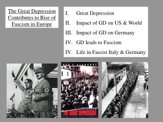 Great Depression Impact of GD on US & World Impact of GD on Germany GD leads to Fascism