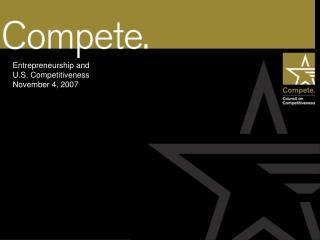Entrepreneurship and  U.S. Competitiveness November 4, 2007