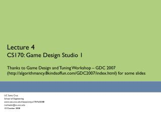 Lecture 4 CS170: Game Design Studio 1