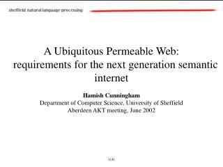 A Ubiquitous Permeable Web:     requirements for the next generation semantic internet