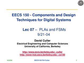 EECS 150 - Components and Design Techniques for Digital Systems  Lec 07  –  PLAs and FSMs 9/21-04