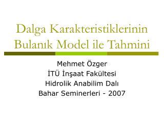 Dalga Karakteristiklerinin Bulanık Model ile Tahmini