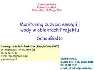 Konferencja finalna  Projektu SchooBieDo Bielsko-Biała, 25-26 maja 2006