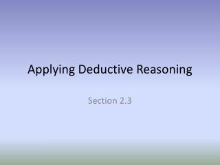 Applying Deductive Reasoning