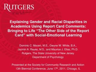 Dominic C. Moceri, M.S., Gwyne W. White, B.A., Jazmin A. Reyes, M.S., and Maurice J. Elias, Ph.D.