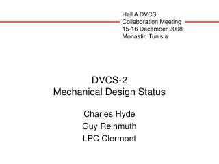 DVCS-2 Mechanical Design Status