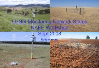 OzNet Monitoring Network Status NAFE Workshop Sept 2008 Rodger Young
