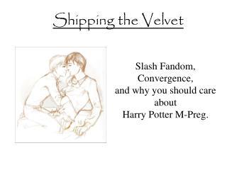 Shipping the Velvet
