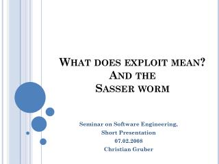 What does exploit mean ? And the Sasser worm