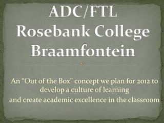 ADC/FTL Rosebank College Braamfontein