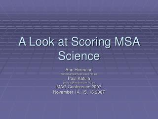 A Look at Scoring MSA Science