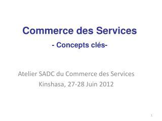 Atelier SADC du Commerce des Services Kinshasa, 27-28 Juin 2012