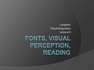 Fonts, visual perception, reading