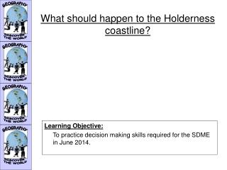 What should happen to the Holderness coastline?