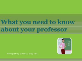 What you need to know about your professor
