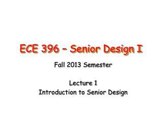 ECE 396 – Senior Design I