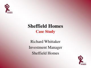 Sheffield Homes  Case Study