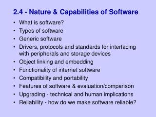 2.4 - Nature & Capabilities of Software