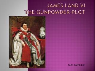 James I and VI The Gunpowder Plot