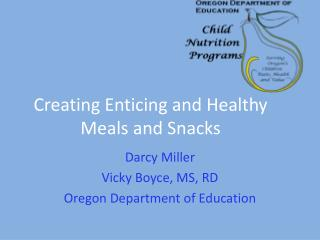 Creating Enticing and Healthy Meals and Snacks