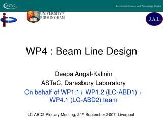 WP4 : Beam Line Design