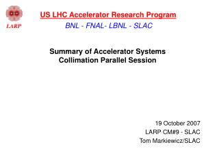 Summary of Accelerator Systems  Collimation Parallel Session
