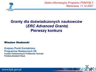 Granty dla doświadczonych naukowców   ( ERC Advanced Grants ) Pierwszy konkurs