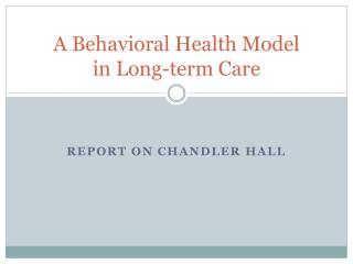 A Behavioral Health Model in Long-term Care