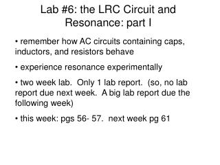 Lab #6: the LRC Circuit and Resonance: part I