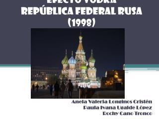 EFECTO VODKA Rep�blica Federal Rusa (1998)