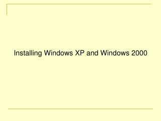 Installing Windows XP and Windows 2000