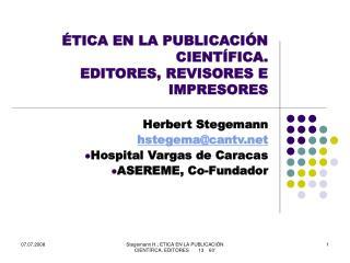 ÉTICA EN LA PUBLICACIÓN CIENTÍFICA. EDITORES, REVISORES E IMPRESORES