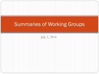 Summaries of Working Groups