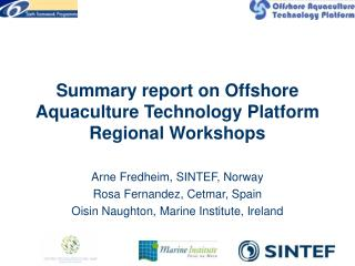 Summary report on Offshore Aquaculture Technology Platform Regional Workshops