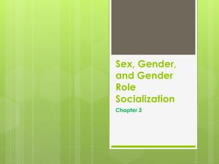 Sex, Gender, and Gender Role Socialization