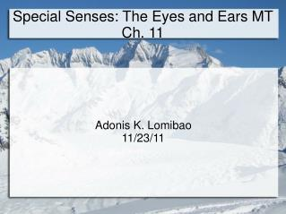 Special Senses: The Eyes and Ears MT Ch. 11