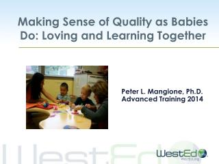Making Sense of Quality as Babies Do: Loving and Learning Together